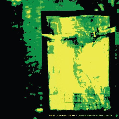 "PAN-THY-MONIUM - Khaooohs And Kon-Fus-Ion (12""LP)"