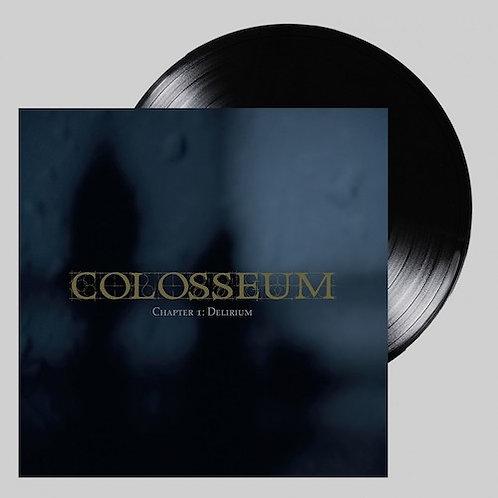 COLOSSEUM - Chapter 1: Delirium (2LP)