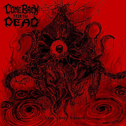 """COME BACK FROM THE DEAD - Caro Data Vermibus (10""""MLP)"""