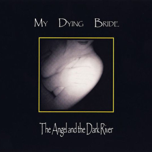 MY DYING BRIDE - The Angel And The Dark River (2LP)