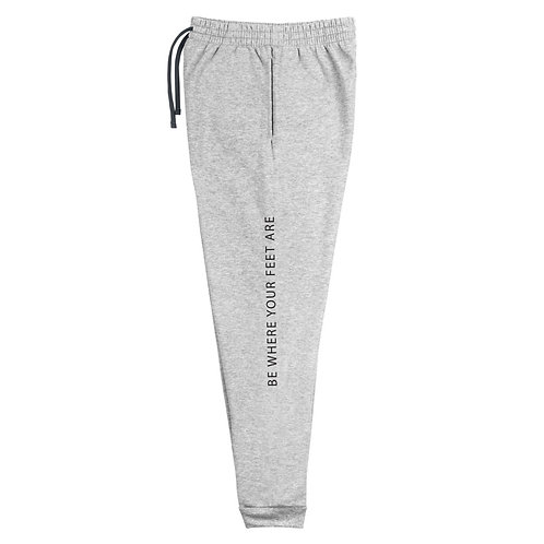 Unisex Joggers - Be Where Your Feet Are