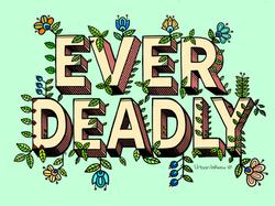 Ever Deadly