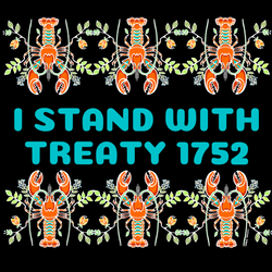 I stand with Treaty 1752