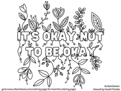 It's okay not to be okay  *Free to use as a colouring page.