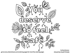 You deserve to feel safe  *Free to use as a colouring page.