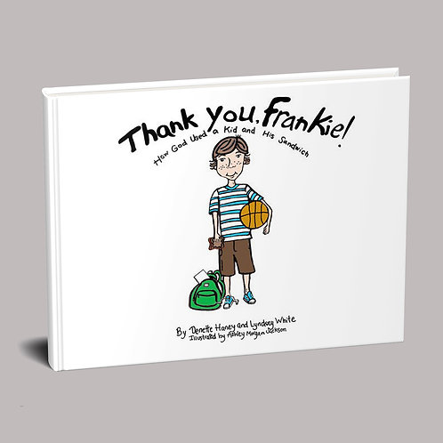 Thank You, Frankie! How God Used a Kid and His Sandwich