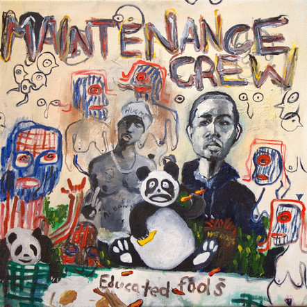 Maintenance Crew - Educated Fools
