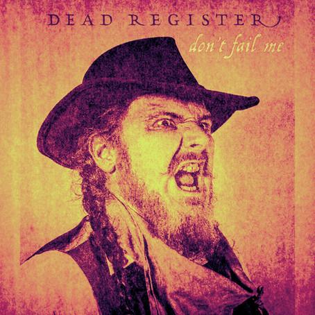 "Dead Register release new music video ""Don't Fail Me"""