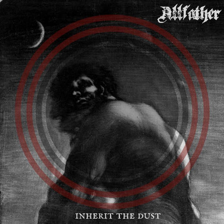 """Allfather """"Inherit The Dust"""" Album Review"""