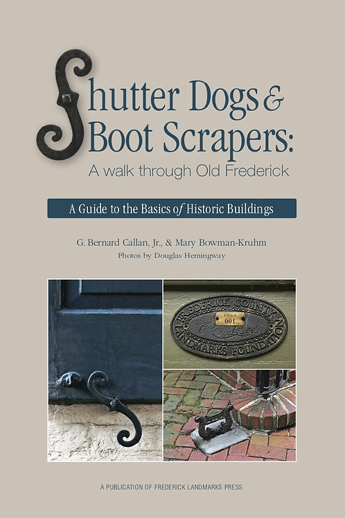 Shutter Dogs & Boot Scrapers: A walk through Old Frederick