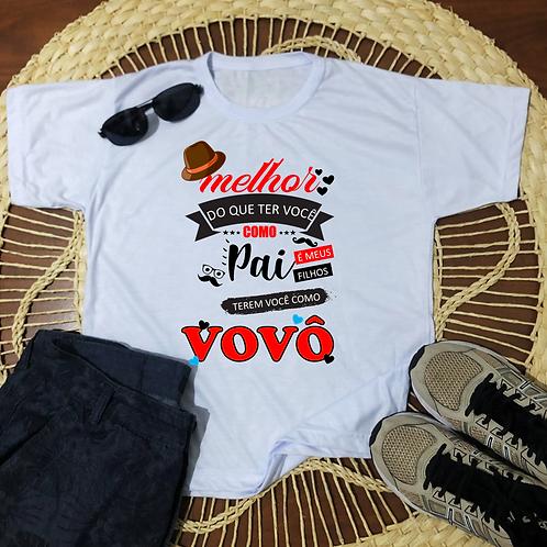 Camisa Melhor Do Que Ter Você Como Pai É Meus Filhos Terem Você Como Vovô