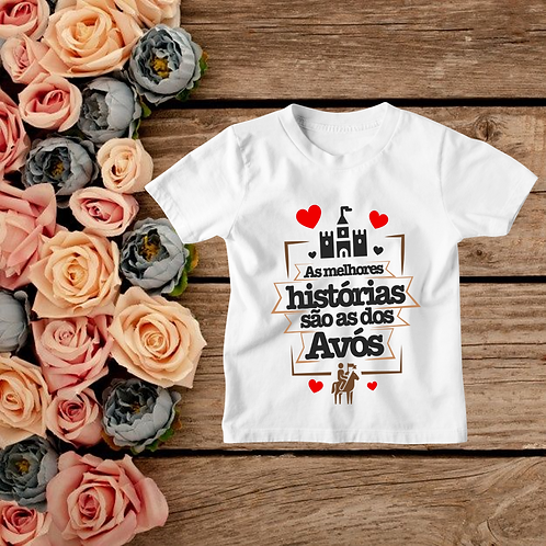 Camisa As Melhores Histórias São As Dos Avós