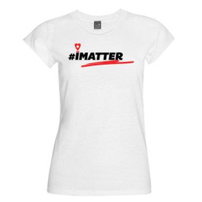 Ladies #iMatter Drop-Pin Tee WHITE 100% Cotton