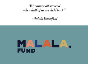 """""""We cannot all succeed when half of us are held back."""" - Malala Yousafzai"""