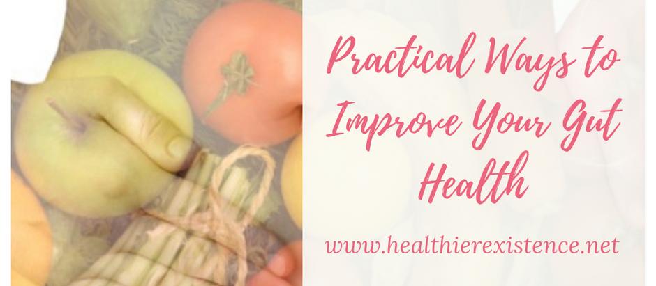 Practical Ways to Improve Your Gut Health
