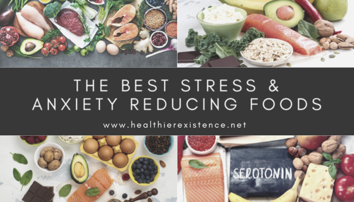 The Best Stress & Anxiety Reducing Foods