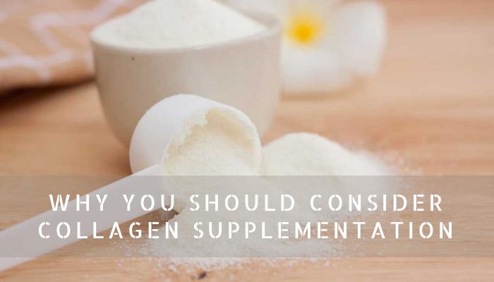 Why You Should Consider Collagen Supplementation