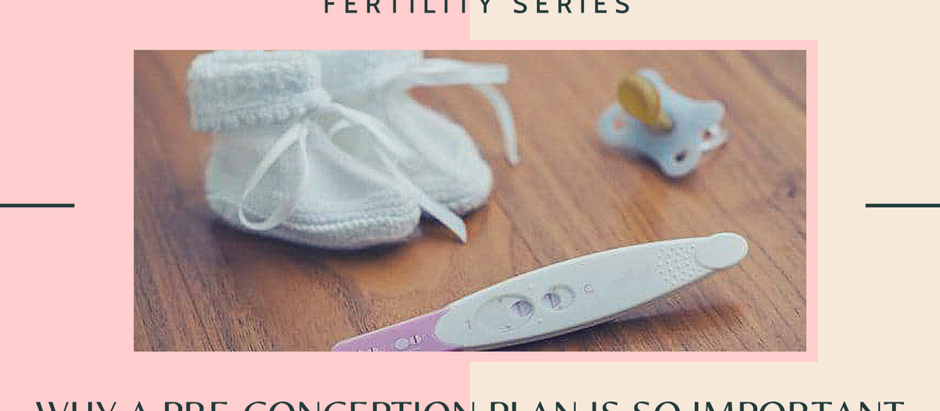 Why a Pre-conception Plan is So Important
