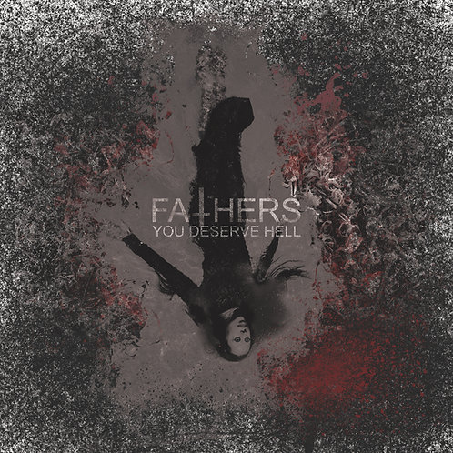 "Fathers ""You Deserve Hell"" - Vinyl LP"