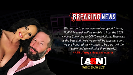 Holli & Michael Unfortunately Have To Bow Out As This Years ASN Lifestyle Magazine Awards Show Host Due To COVID 19 Restrictions