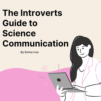 The Introverts Guide to Science Communic