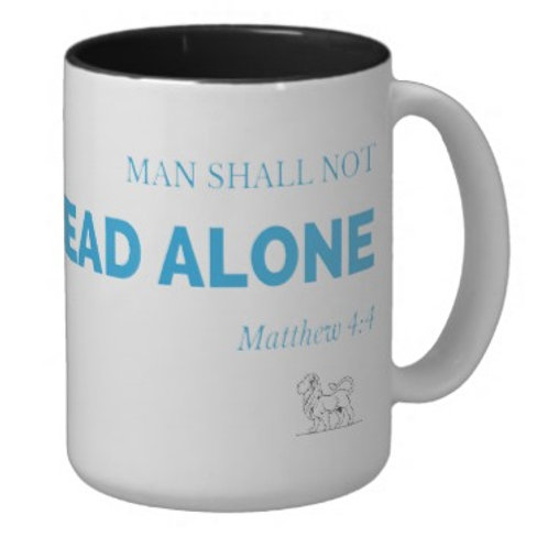 Man Shall Not Live on Bread Alone 15 Oz Mug