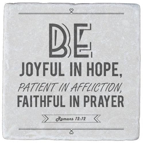 Be Joyful, Patient and Faithful Stone Coaster
