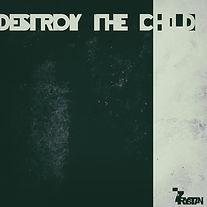 Destroy the Child