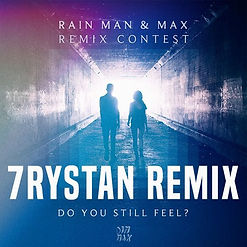 Rain Man & MAX - Do You Still Feel (7rystan Remix)