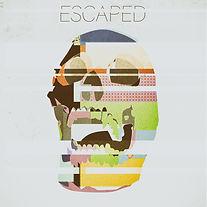 Escaped (Album)