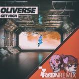 Oliverse - Get High (7rystan Remix)