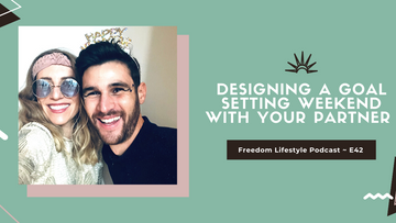 Designing a Goal Setting Weekend with Your Partner