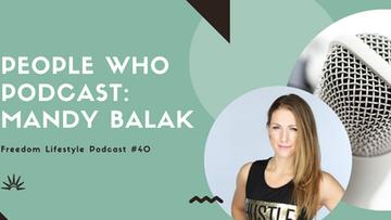 People Who Podcast: Mandy Balak