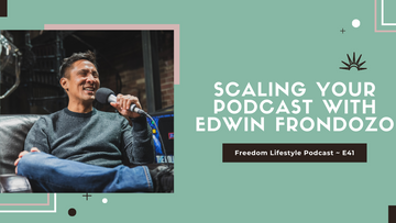 Scaling Your Podcast with Edwin Frondozo