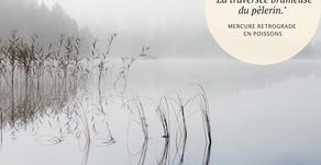 Mercure rétrograde en Poissons : « la traversée brumeuse du pèlerin »