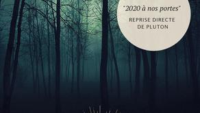 Reprise directe de Pluton : 2020 à nos portes