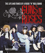 Guns N' Roses: The Life and Times of a Rock 'n' Roll Band : Elliott : Palazzo