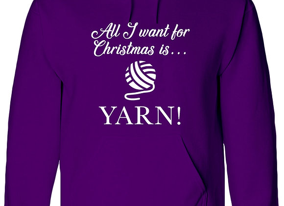 ALL I WANT FOR CHRISTMAS IS...YARN! - WBP Christmas Hoodie