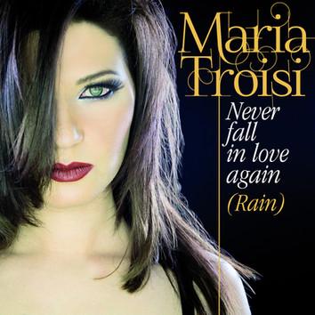 """NEVER FALL IN LOVE AGAIN"" Maria Troisi"