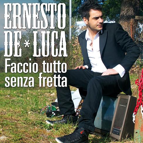 """""""FACCIO TUTTO SENZA FRETTA"""" Ernesto De Luca"""