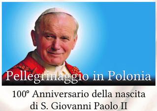 PELLEGRINAGGIO in POLONIA per il 100º anniversario della nascita di S. Giovanni Paolo II - iscrizion