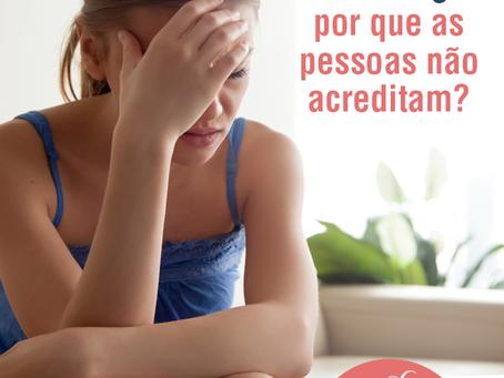 Fibromialgia: por que as pessoas não acreditam?