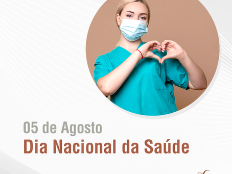 05 de Agosto - Dia Nacional da Saúde