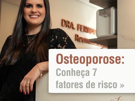 Osteoporose: conheça 7 fatores de risco