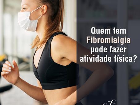 Quem tem Fibromialgia pode fazer atividade física?