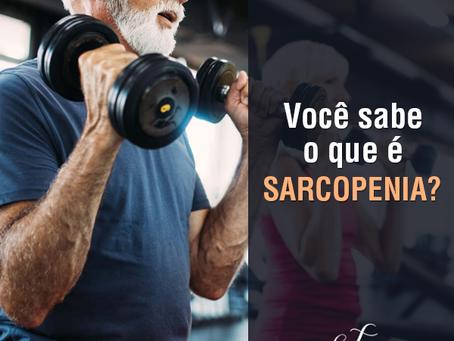 Você sabe o que é Sarcopenia?