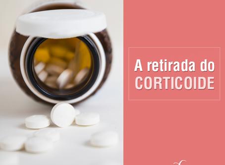 A retirada do corticoide