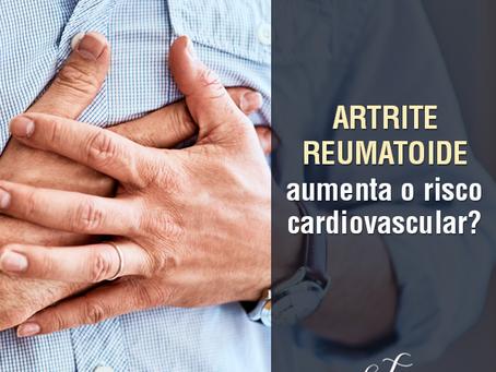 Artrite Reumatoide aumenta o risco cardiovascular?
