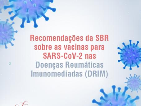 Recomendações da SBR sobre as vacinas para SARS-CoV-2 nas Doenças Reumáticas Imunomediadas (DRIM)