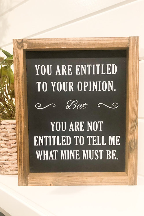 You are entitled to your opinion